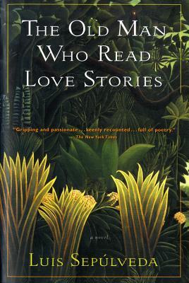 "The Old Man Who Read Love Stories, ""Sepulveda, Luis"""
