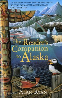 The Reader's Companion to Alaska, Alan Ryan