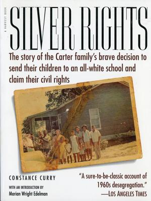 Silver Rights: The story of the Carter family's brave decision to send their children to an all-white school and claim their civil rights, Constance Curry
