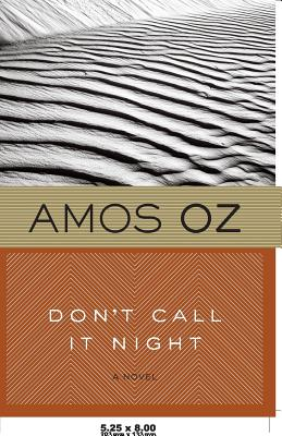 """Don't Call It Night (Harvest in Translation), """"Oz, Amos"""""""