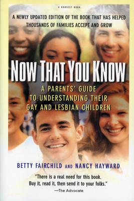 Image for Now That You Know: A Parents' Guide to Understanding Their Gay and Lesbian Children, Updated Edition