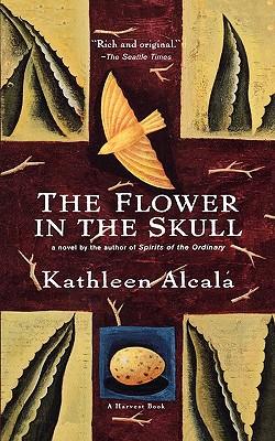 The Flower in the Skull, Alcalá, Kathleen
