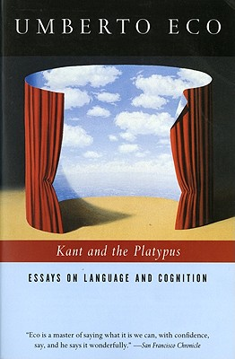 "Kant and the Platypus: Essays on Language and Cognition, ""Eco, Umberto, McEwen, Alastair"""