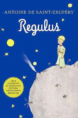 "Regulus (Latin), ""Saint-ExupTry, Antoine de; Hau"""