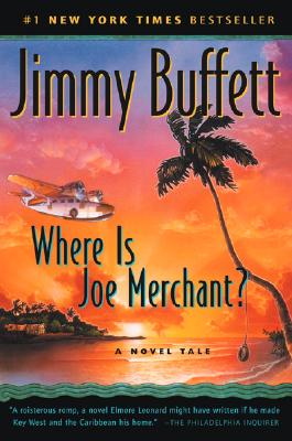 Where Is Joe Merchant? A Novel Tale, Buffett, Jimmy