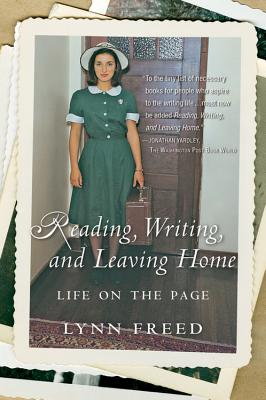 Reading, Writing, and Leaving Home: Life on the Page, Freed, Lynn