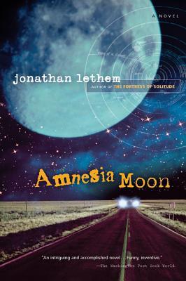 "Amnesia Moon, ""Lethem, Jonathan"""