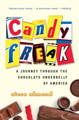 Candyfreak: A Journey through the Chocolate Underbelly of America, Almond, Steve