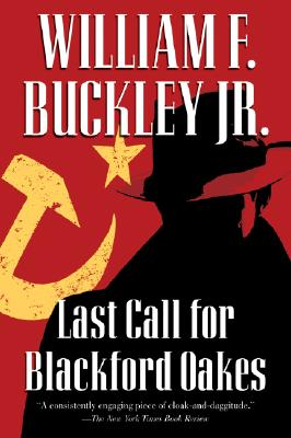 Last Call for Blackford Oakes (Blackford Oakes Mysteries), Buckley Jr., William F.