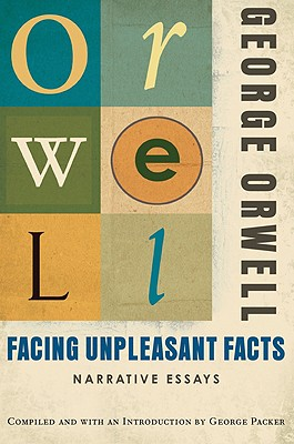 """Facing Unpleasant Facts, """"Orwell, George"""""""