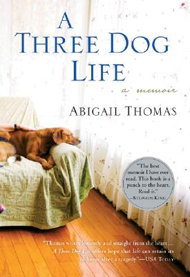 THREE DOG LIFE, ABIGAIL THOMAS