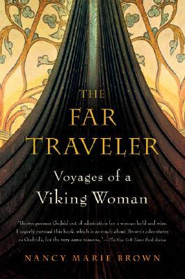"Far Traveler: Voyages of a Viking Woman, ""Brown, Nancy Marie"""