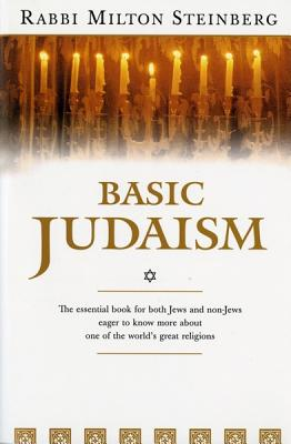 Basic Judaism (Harvest Book.), Milton Steinberg