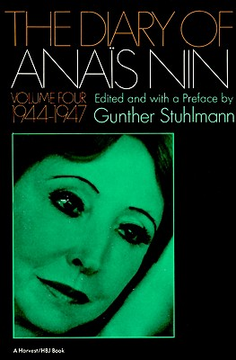 The Diary of Anais Nin, Vol. 4: 1944-1947, Ana�s Nin