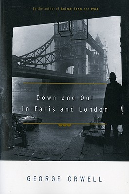 """Down and Out in Paris and London, """"Orwell, George"""""""
