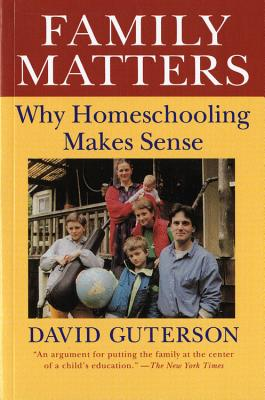 Image for Family Matters: Why Homeschooling Makes Sense
