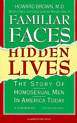 Image for FAMILIAR FACES, HIDDEN LIVES THE STORY OF HOMOSEXUAL MEN IN AMERICA TODAY