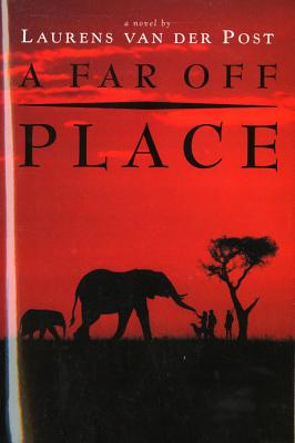 A Far-Off Place, van der Post, Laurens
