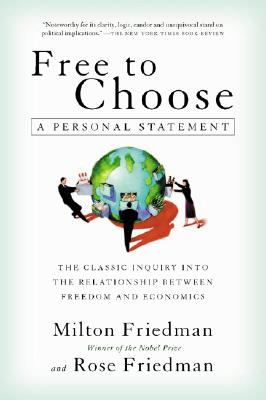Free to Choose: A Personal Statement, Milton Friedman, Rose Friedman