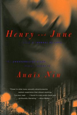 """Henry and June: From """"A Journal of Love"""" -The Unexpurgated Diary of Anais Nin (1931-1932)"", ""Nin, Anais"""