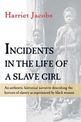 Incidents in the Life of a Slave Girl, Jacobs, Harriet