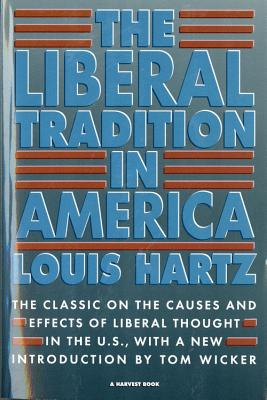 """The Liberal Tradition in America, """"Hartz, Louis"""""""