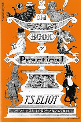 "Old Possum's Book of Practical Cats, ""T.S. Eliot, Edward Gorey (Ill"""