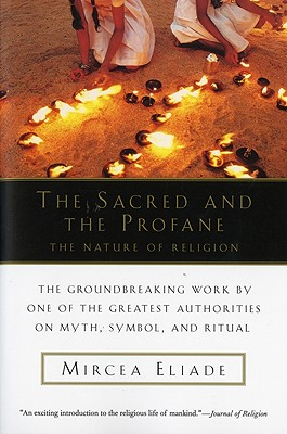 The Sacred and The Profane: The Nature of Religion, MIRCEA ELIADE