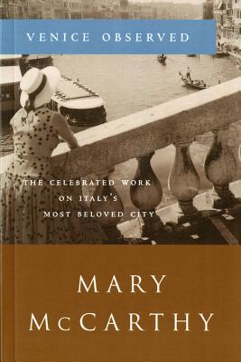 Venice Observed (Art and Places), Mary McCarthy