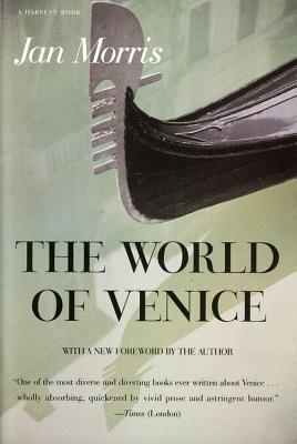 """The World of Venice: Revised Edition, """"Morris, Jan"""""""