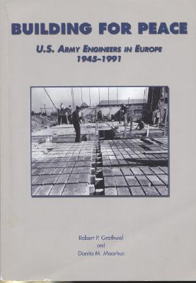 Building for Peace : U. S. Army Engineers in Europe, 1945-1991