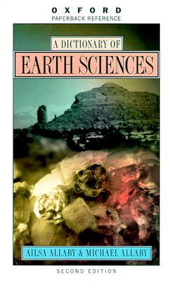 A Dictionary of Earth Sciences (Oxford Quick Reference)