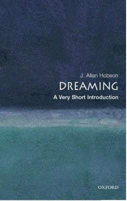 Dreaming: A Very Short Introduction, Hobson, J. Allan