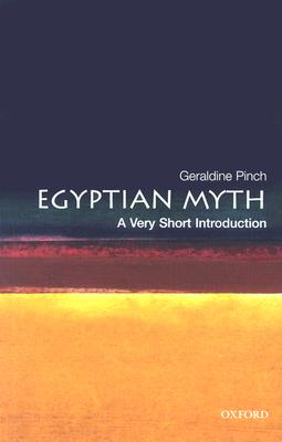 Egyptian Myth: A Very Short Introduction, Pinch, Geraldine