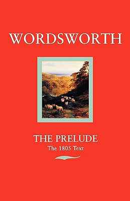 The Prelude: Or, Growth of a Poet's Mind (Text of 1805) (Oxford Standard Authors), Wordsworth, William