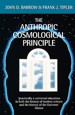The Anthropic Cosmological Principle (Oxford Paperbacks), Barrow, John D.; Tipler, Frank J.