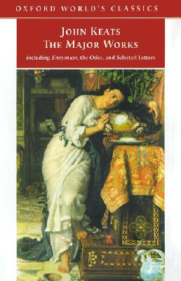 Image for The Major Works: Including Endymion, the Odes and Selected Letters (Oxford World's Classics)