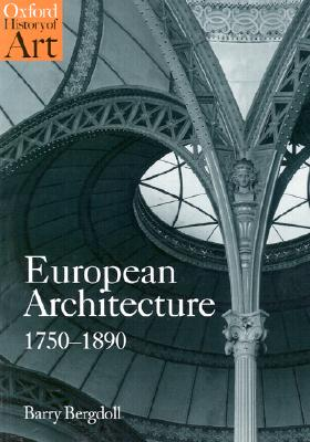 Image for European Architecture 1750-1890 (Oxford History of Art)
