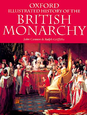 Image for The Oxford Illustrated History of the British Monarchy (Oxford Quick Reference)