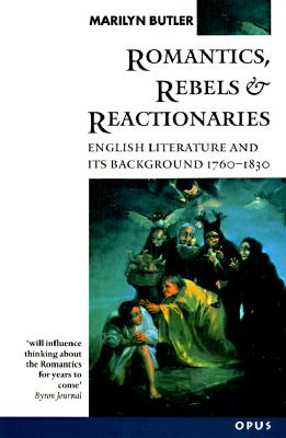 Image for Romantics, Rebels and Reactionaries: English Literature and Its Background, 1760-1830 (First Paperback Edition)