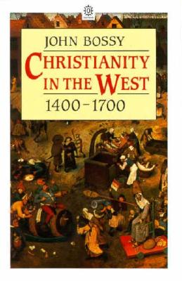 Image for CHRISTIANITY IN THE WEST 1400-1700
