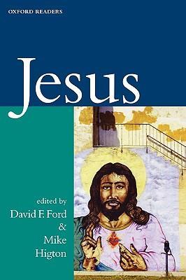 Jesus (Oxford Readers), David Ford, ed.
