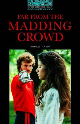 Image for The Oxford Bookworms Library  Stage 5: 1,800 Headwords Far from the Madding Crowd