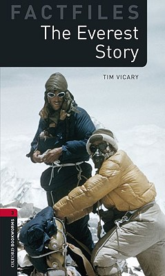 Everest Story, The: Oxford Bookworms Stage 3, Vicary, Tim