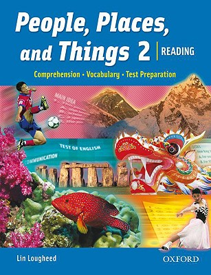 People, Places, and Things 2: Student Book  Reading, Vocabulary, Test Preparation, Lougheed, Lin