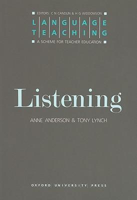 Listening  A Scheme for Teacher Education, Lynch, Tony,  Anderson, Anne,  Candlin, C. N.,  Widdowson, H. G.