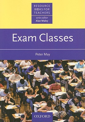 Exam Classes: Resource Books for Teachers, May, Peter