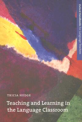 Teaching and Learning in the Language Classroom (Oxford Handbooks for Language Teachers Series), Hedge, Tricia