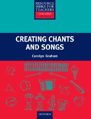 Image for Creating Chants And Songs  Primary Resource Books For Teachers