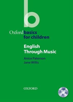 English Through Music Pack: Oxford Basics For Children, Paterson, Anice,  Willis, Jane